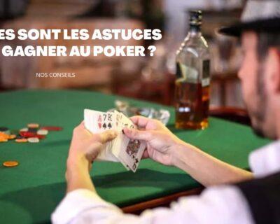 Connaitre les meilleures astuces pour gagner au poker